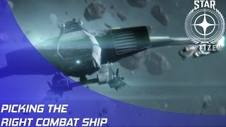 Star Citizen: Picking the right Combat Ship!