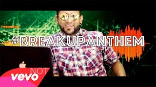 BreakUp Anthem - ChotoAzad (Official Music Video)