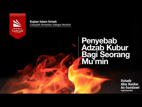 Penyebab Adzab Kubur Bagi Mu'min - Ust Abu Haidar Assundawy