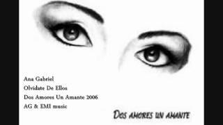 Ana Gabriel - Olvidate De Ellos