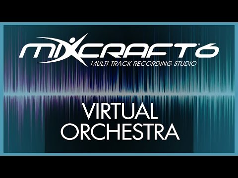 Mixcraft 6 Tutorial - 3# Virtual Orchestra 1