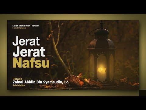 Jerat-Jerat Nafsu | Ustadz Zainal Abidin, Lc
