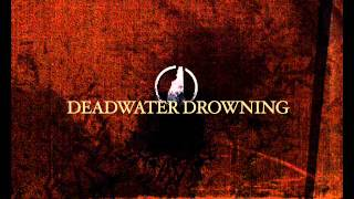 Watch Deadwater Drowning Bliss From A Dead Embrace video