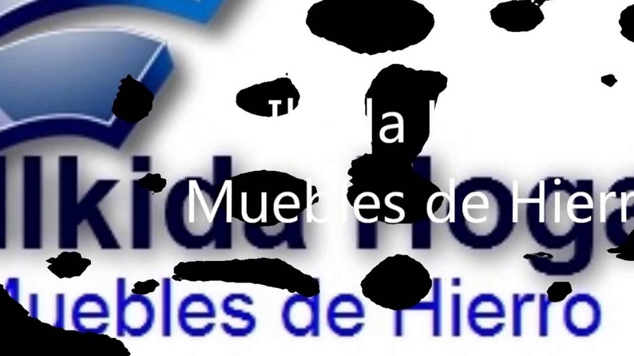 Ilkida hogar muebles de hierro panam wmv youtube - Muebles de hierro ...