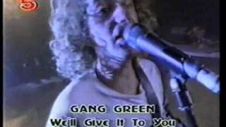 Gang Green - We´ll give it to you