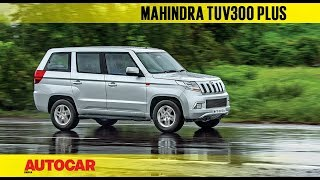 Mahindra TUV300 Plus | First Drive Review | Autocar India
