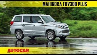 Mahindra TUV300 Plus   First Drive Review   Autocar India