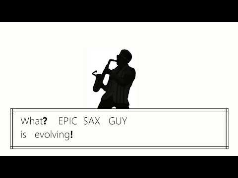 Epic Sax Guy is evolving!