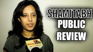 SHAMITABH Full Movie - PUBLIC REVIEW