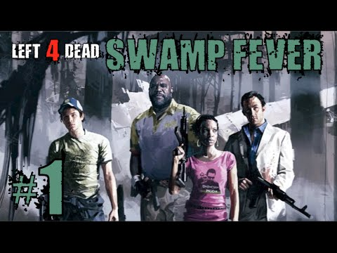 Left 4 Dead 2: Swamp Fever Playthrough Part 1
