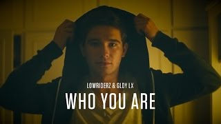 Lowriderz & GLDY LX - Who You Are (Official Video Clip) (WLFCLN)