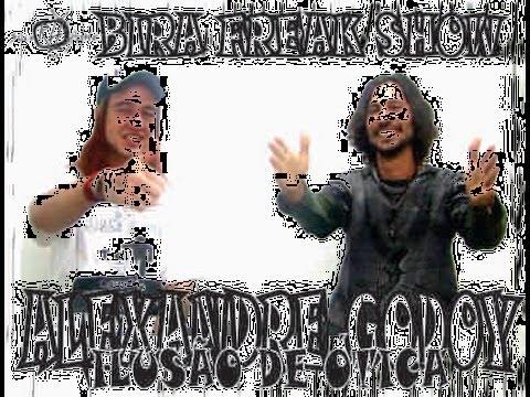 BIRA FREAK SHOW COM ALEXANDRE GODOY