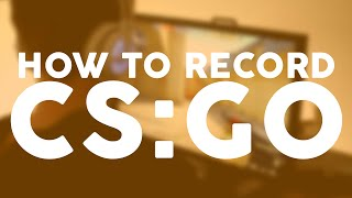 How to record CSGO clips at 60FPS! Works with most PCs!