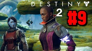 Destiny 2 Campaign Gameplay Walkthrough Part 9: Sacrilege - Io and Ikora Rey!