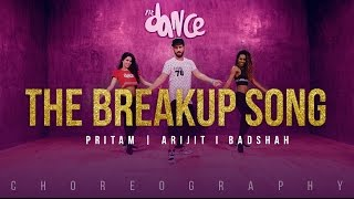 The Breakup Song Ae Dil Hai Mushkil Pritam Arijit I Badshah Fitdance Tv