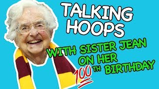 Sister Jean turns 100 - and talks College Hoops