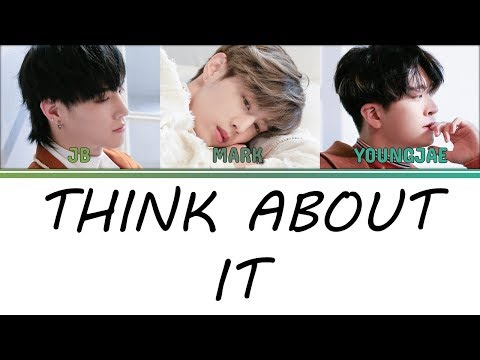 [Color Coded Lyrics] GOT7 JB, Mark & Youngjae - Think About It [Han/Rom/Eng]