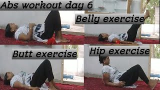 Abs workout day 6, Belly exercise, Butt exercise, Hip exercise