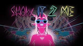 Show It 2 Me Trailer