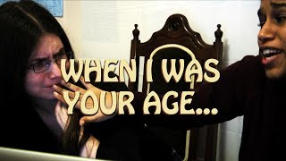 WHEN I WAS YOUR AGE...