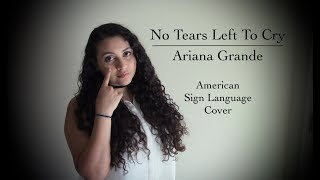 Download Lagu Ariana Grande - No Tears Left To Cry (ASL Cover) Gratis STAFABAND