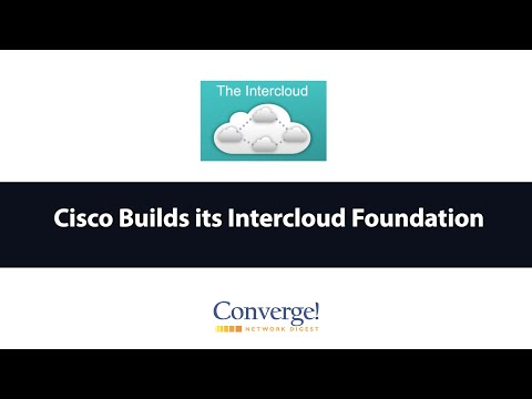 Cisco Builds its Intercloud Foundation