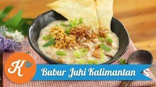 Resep Bubur Juhi Kalimantan | MEGA LESTARY
