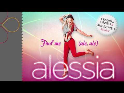 Sonerie telefon » Alessia – Find me (ale, ale) (Claudio Cristo & Andre Rizo Remix)