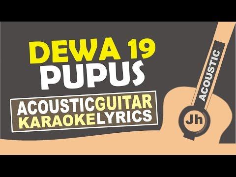 download lagu Dewa 19 - Pupus  Karaoke Acoustic gratis
