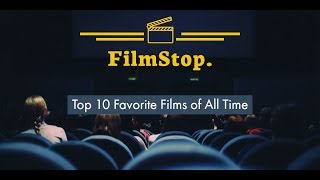 FilmStop. Podcast - Top 10 Favorite Movies