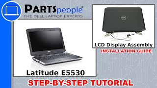 Dell Latitude E5530 (P28G-001) LCD Display Assembly How-To Video Tutorial
