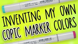 MAKING COPIC MARKERS // INVENTING My Own Colors!