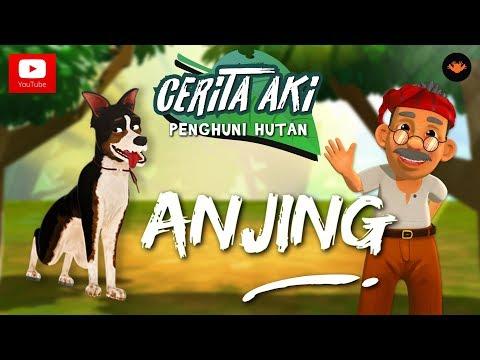 Cerita Aki : Penghuni Hutan - Anjing