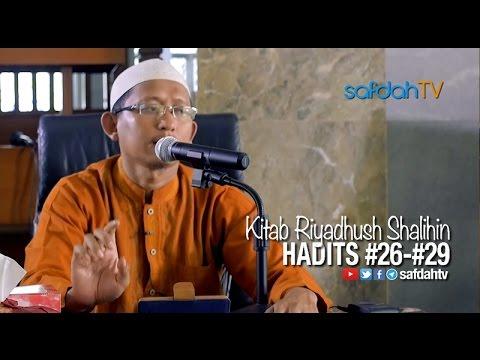 Kajian Kitab Riyadhus Shalihin: Hadits 26-29 - Ustadz Badru Salam, Lc