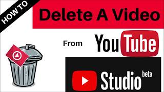 UPDATED How To Delete YouTube Videos From Your Channel Using Studio Beta  2018