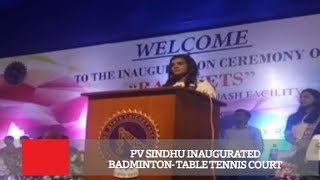 PV Sindhu Inaugurated Badminton - Table Tennis Court