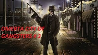 Omerta city of gangsters видео прохождение