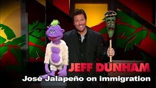"""José Jalapeño on immigration"" |  Spark of Insanity  | JEFF DUNHAM"