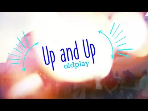 Up and Up - Coldplay (Lyrics)