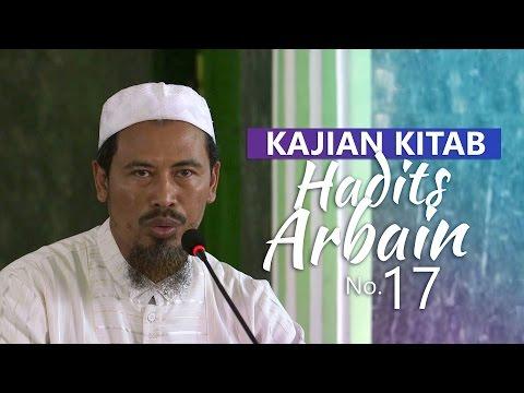 Kajian Kitab: Hadits Arbain No 17 - Ustadz Ahmad MZ