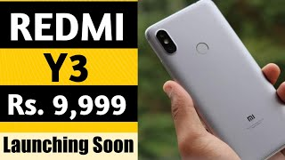 Redmi Y3 Price & Launch date in India | Flagship grade camera in budget| Xiaomi Redmi S3(Y3)