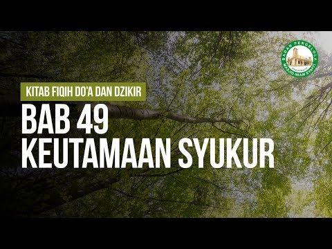 Bab 49 - Keutamaan Syukur - Ustadz Ahmad Zainuddin Al Banjary hafidzahullah