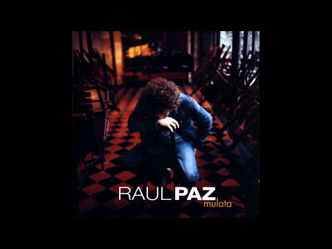 Raul Paz - Chica mala