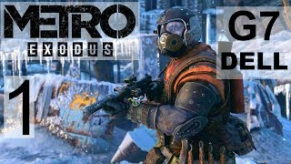 Metro  Exodus 2019 Gameplay Walkthrough Part 1 - Dell G7 Gaming Laptop 2019