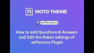 How to add Questions & Answers and Edit the Robot settings of the exPersona Plugin