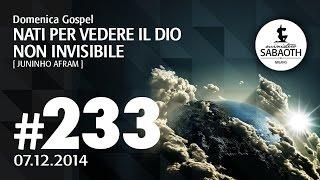 Domenica Gospel @ Milano | Nati per vedere Il Dio non invisibile - Juninho Afram | 07.12.2014