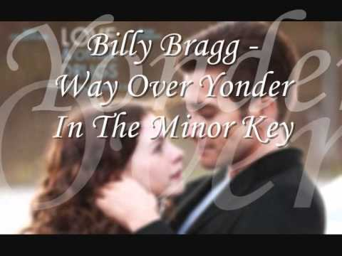 Billy Bragg - Way Over Yonder In The Minor Key