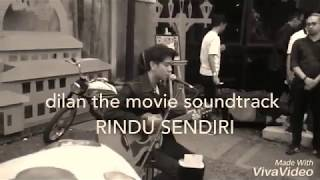 Soundtrack Dilan The Movie - Rindu Sendiri ( Iqbaal Dhiafakhri )