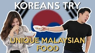 Koreans Try Unique Malaysian Food