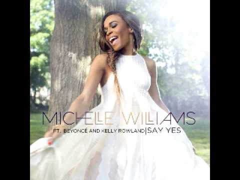 Say Yes Michelle Williams ft Beyoncé Knowles & Kelly Rowland